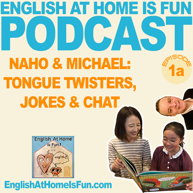 01a-Naho-michael-tongue-twisters-podcast-English-at-home-is-fun