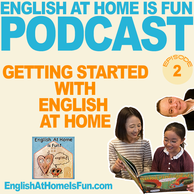 02-getting-started-podcast-English-at-home-is-fun