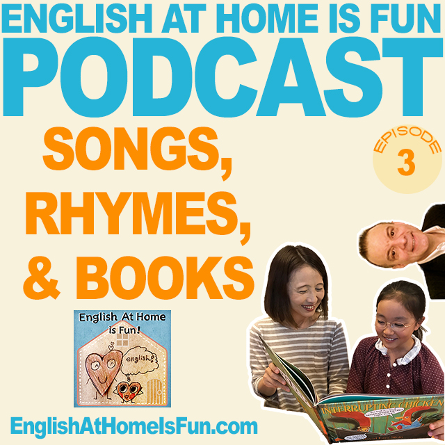 03-songs-rhymes-books-podcast-English-at-home-is-fun