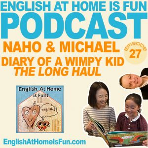 27-Naho-&-Michael-wimpy-kid-English-at-home-IS-FUN