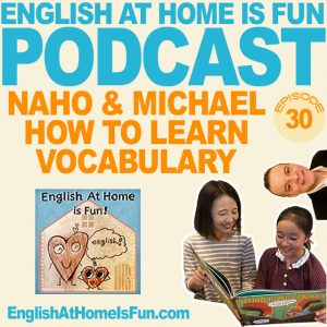 30-naho-michael-HOW-TO-LEARN-VOCABULARY-English-at-home-IS-FUN